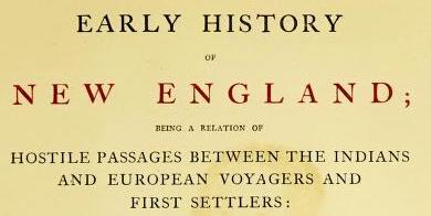 Early history of New England : being a relation of hostile passages between the Indians and European voyagers and first settlers – ebook – PDF
